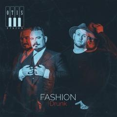 FASHION DRUNK