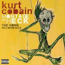 MONTAGE OF HECK (THE HOME RECORDINGS)