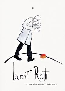 LAURENT ROTH - COURTS MÉTRAGES, L'INTÉGRALE