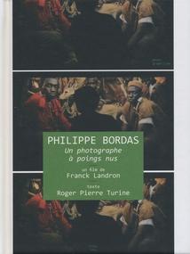 PHILIPPE BORDAS, UN PHOTOGRAPHE À POINGS NUS