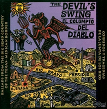 THE DEVIL'S SWING: BALLADS FROM THE BIG BEND COUNTRY ...