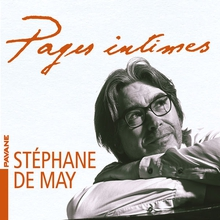 STÉPHANE DE MAY - PAGES INTIMES