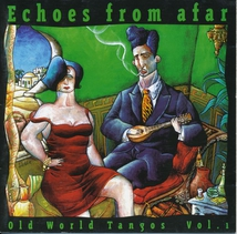 OLD WORLD TANGOS VOL. 1: ECHOES FROM AFAR