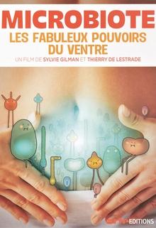 MICROBIOTE - LES FABULEUX POUVOIRS DU VENTRE