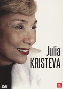 JULIA KRISTEVA, ÉTRANGE ÉTRANGÈRE