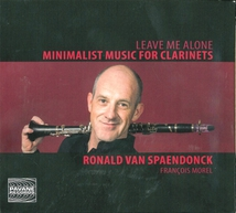 LEAVE ME ALONE - MINIMALIST MUSIC FOR CLARINETS