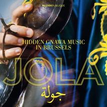 JOLA. HIDDEN GNAWA MUSIC IN BRUSSELS