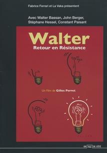 WALTER, RETOUR EN RÉSISTANCE