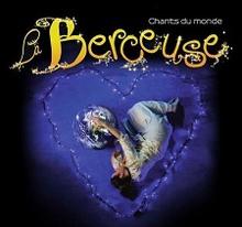 LA BERCEUSE (CHANTS DU MONDE)