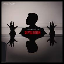 DAVID KADOUCH - RÉVOLUTION