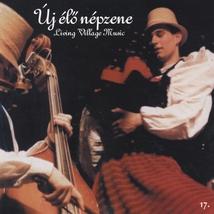 ÚJ ÉLO NÉPZENE. LIVING VILLAGE MUSIC 17