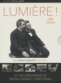 LUMIÈRE ! - LE CINÉMATOGRAPHE 1895-1905
