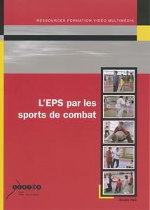 L'EPS PAR LES SPORTS DE COMBAT