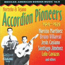 MEXICAN-AMERICAN BORDER MUSIC 3: ACCORDION PIONEERS 1929-39