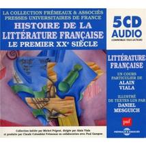 HISTOIRE DE LA LITTÉRATURE FRANÇAISE - LE PREMIER XXE SIÈCLE