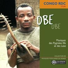 CONGO RDC, ITURI: OBE. MUSIQUES DES PYGMÉES EFE ET DES LESE