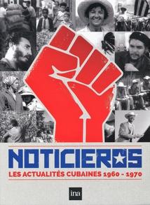 NOTICIEROS, LES ACTUALITÉS CUBAINES 1960-1970
