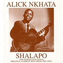 SHALAPO & OTHER LOVE SONGS ORIG. ZAMBIAN HITS FROM THE 1950'