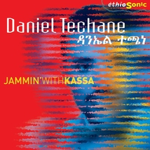 ETHIOSONIC: JAMMIN' WITH KASSA