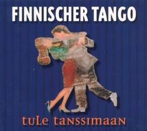 FINNISCHER TANGO - TULE TANSSIMAAN