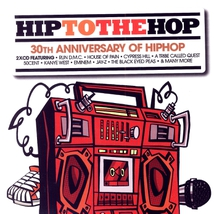 HIP TO THE HOP (30TH ANNIVERSARY OF HIPHOP)