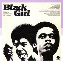 BLACK GIRL (ORIGINAL SOUND TRACK RECORDING)