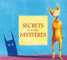 SECRETS ET AUTRES MYSTÈRES