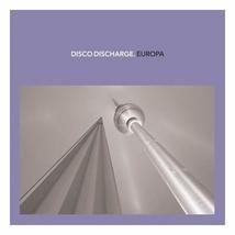 DISCO DISCHARGE. EUROPA