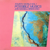 FOURTH WORLD, VOL.1/POSSIBLE MUSICS