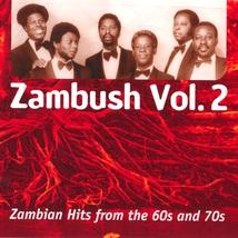 ZAMBUSH VOL.2: ZAMBIAN HITS FROM THE 60S AND 70S