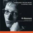 SYMPHONIC ORGAN MUSIC FROM BRUSSELS & PARIS