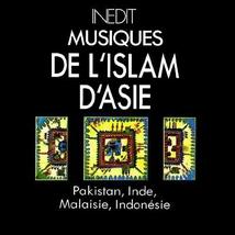 MUSIQUES DE L'ISLAM D'ASIE: PAKISTAN, INDE, MALAISIE...