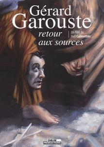 GÉRARD GAROUSTE, RETOUR AUX SOURCES