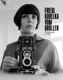 PHOTOGRAPHY & FILM (FRIEDL KUBELKA VOM GRÖLLER)