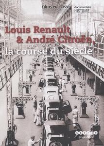 LOUIS RENAULT & ANDRÉ CITROËN, LA COURSE DU SIÈCLE