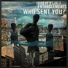 WHO SENT YOU ?