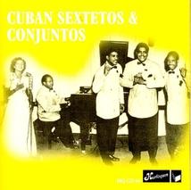 CUBAN SEXTETOS & CONJUNTOS