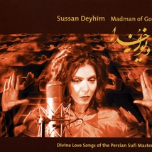 MADMAN OF GOD - DIVINE LOVE SONGS OF THE PERSIAN SUFI MASTER