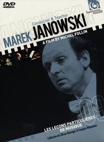 LES LEÇONS PARTICULIÈRES DE MUSIQUE 9: MAREK JANOWSKI