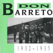DON BARRETO 1932-1935