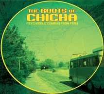 THE ROOTS OF CHICHA PSYCHEDELIC CUMBIAS FROM PERU