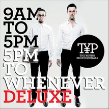 9AM TO 5PM, 5PM TO WHENEVER (DELUXE)