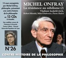CONTRE-HISTOIRE DE LA PHILOSOPHIE N°26:RÉSISTANCE AU NIHILIS