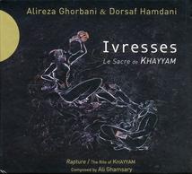 IVRESSES. LE SACRE DE KHAYYAM
