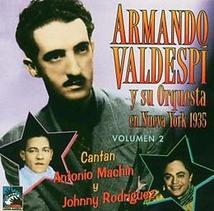ARMANDO VALDESPI Y SU ORQUESTA EN NUEVA YORK 1935, VOLUMEN 2