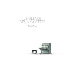 LE SILENCE DES ALOUETTES