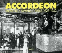 ACCORDEON MUSETTE-SWING-PARIS 1925-1942 VOLUME 2