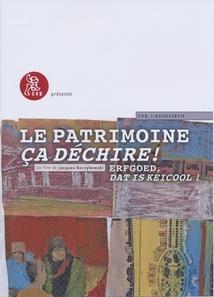 LE PATRIMOINE, ÇA DÉCHIRE !