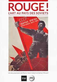 ROUGE ! - L'ART AU PAYS DES SOVIETS
