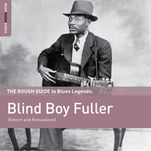 ROUGH GUIDE TO BLUES LEGENDS (THE) : BLIND BOY FULLER